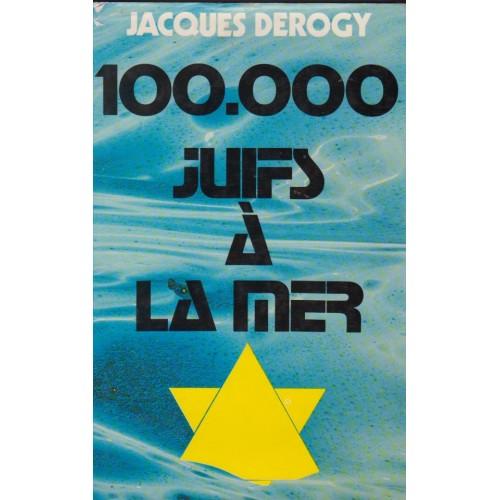 100000 juifs a la mer Jacques Deragy