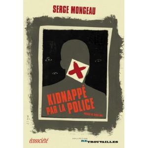 Kidnappé par la police  Serge Mongeau M.D.