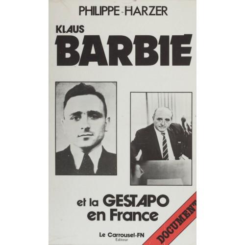 Klaus Barbie et la Gestapo en France  Philippe Harzer