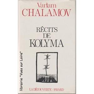 Récits de la vie des camps Kolyma  Varlam Chalamon