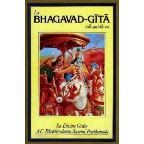 La Bhagavad-Gita telle qu'elle est   Sa divine Grace A C Bhaktivedanta Swani