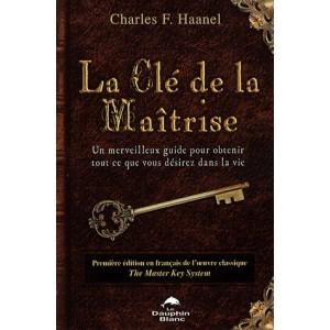 La clé de la maîtrise Charles F Hahnel