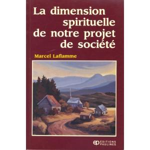 La dimension spirituelle de notre projet de société  Marcel Laflamme
