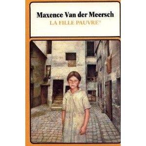 La fille du pauvre tome 1 Maxence Van Der Meersch