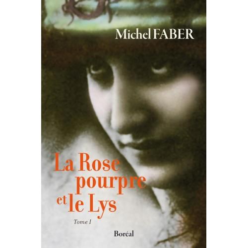 la rose pourpre et le lys Michel Faber