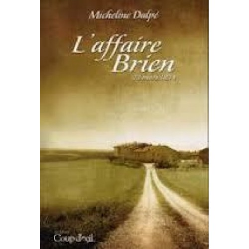 L'affaire Brien 23 mars 1834  Micheline Dalpé