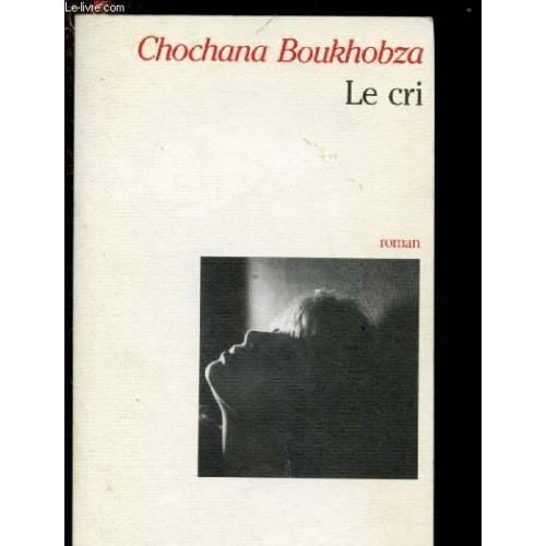 Le cri Chochana Bourhobza