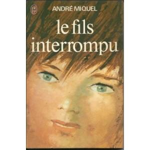 Le fils interrompu André Miquel