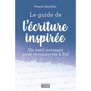 Le guide de l'écriture inspirée  France Gauthier