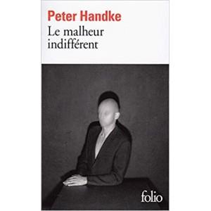 Le malheur indifférent  Peter Handke