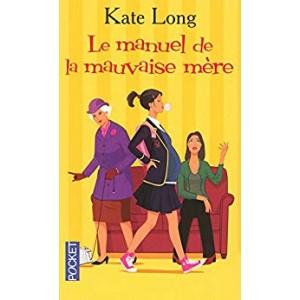 Le manuel de la mauvaise mère Kate Long  format poche