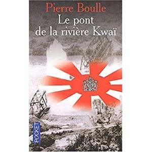 Le pont de la rivière Kwai Pierre Boulle