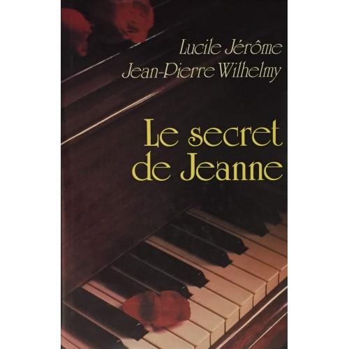 Le secret de Jeanne Lucile Jérôme   Jean-Pierre Wilhelmy