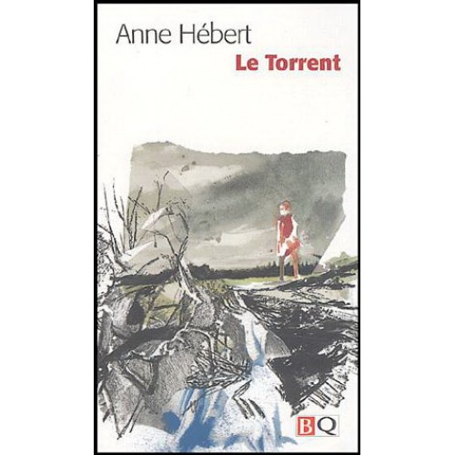 Le torrent Anne Hébert