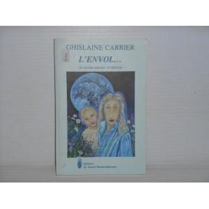 L'envol... De notre enfant intérieur Ghislaine Carrier