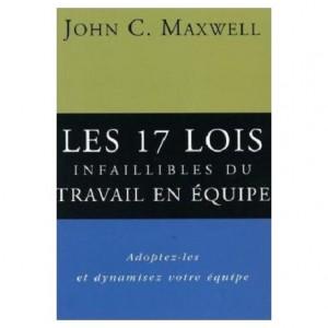 Les 17 lois infaillibles du travail en équipe John Maxwell