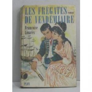 Les frégates de vendémiaire Les gens de Tire-Lune  Françoise Linarès