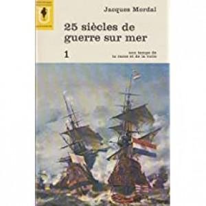 Les grandes batailles navales contemporaines 25 siècles de guerre sur mer  Jacques Mordal