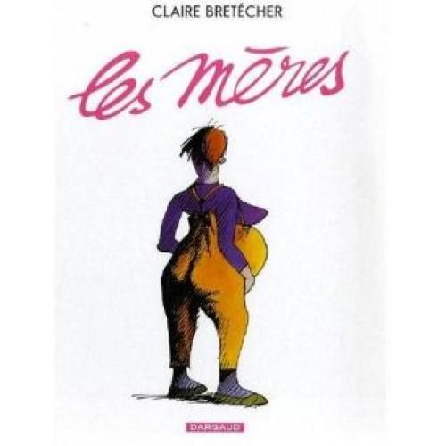 Les mères Claire Bretcher