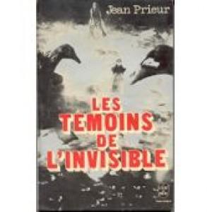Les témoins de l'invisible  Jean Prieur