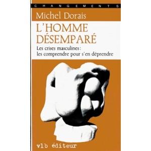 L'homme désemparé  Michel Dorais