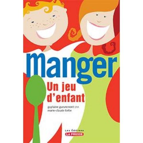 Manger un jeu d'enfants  Guylaine Guevremont D.T Marie-Claude Lortie