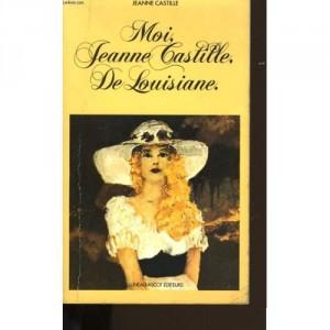Moi, Jeanne Castille de Louisiane  Jeanne Castille