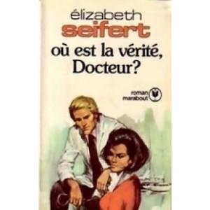 Où est la vérité docteur? Elizabeth Seifert