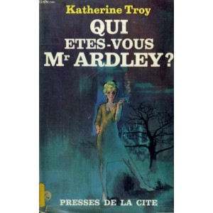 Qui êtes-vous Mr Ardley ?  Katherine Troy