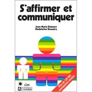 S'affirmer et communiquer  Jean-Marie Boisvert Madeleine Beaudry