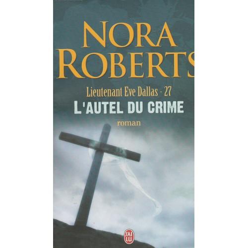 Lieutenant Eve Dallas L'autel du crime no 27 Nora Roberts