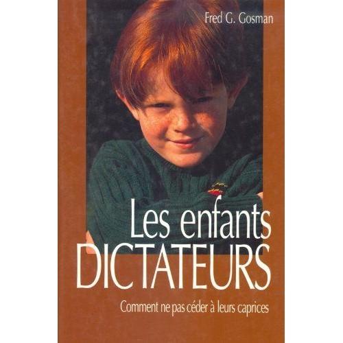 Les enfants dictateurs  Fred G. Gosman