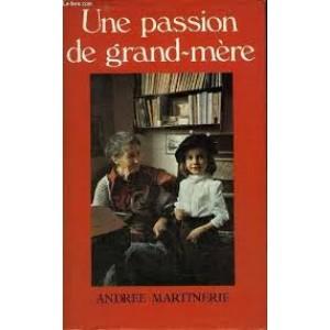 Une passion de grand-mere Andrée Martinerie
