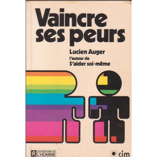Vaincre ses peurs  Lucien Auger