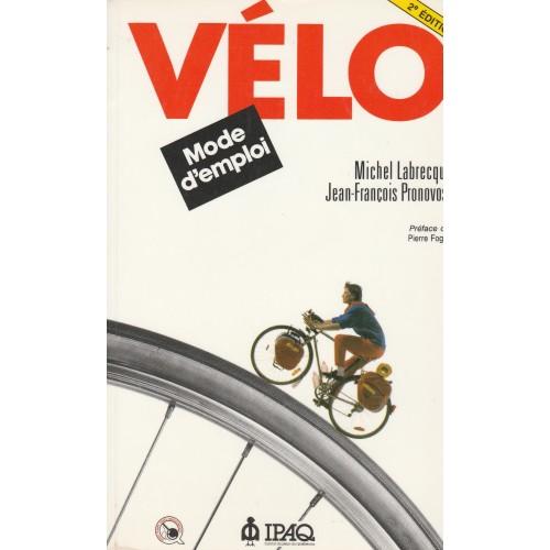 Vélo mode d'emploie  Michel Labrecque  Jean-François Pronovost