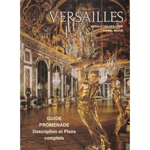 Versailles  Guide Promenade  Description et plans complet  Gérald VanDerkemp