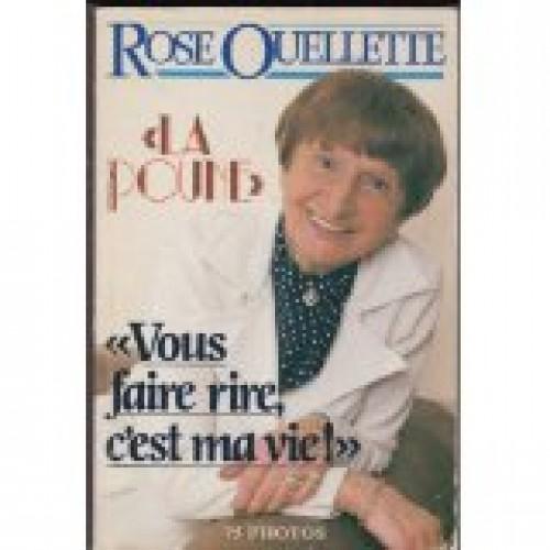 Vous faire rire c'est ma vie Rose Ouellette la poune