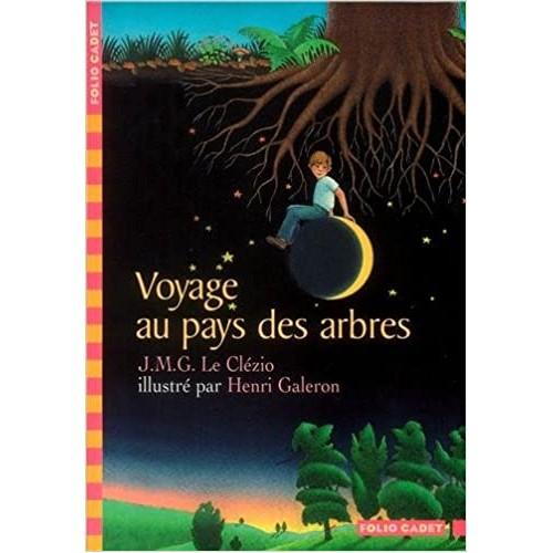 Voyage au pays des arbres J M G Le clézio